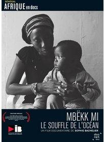 Regarder et analyser un documentaire ( Mbëkk mi de Sophie Bachelier)