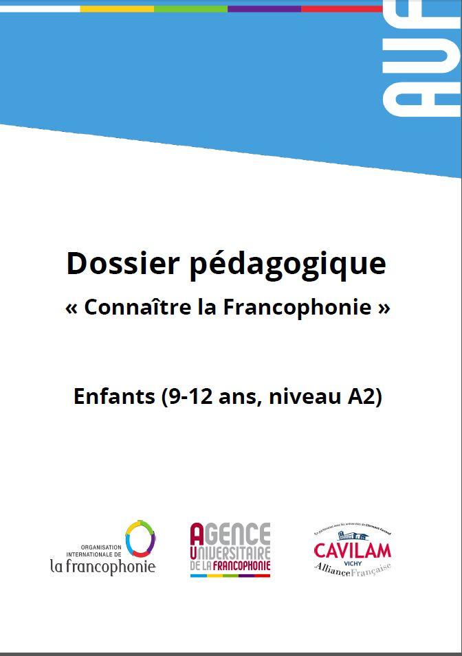 Connaître la Francophonie : dossier pédagogique pour enfants (9-12 ans, niveau A2)